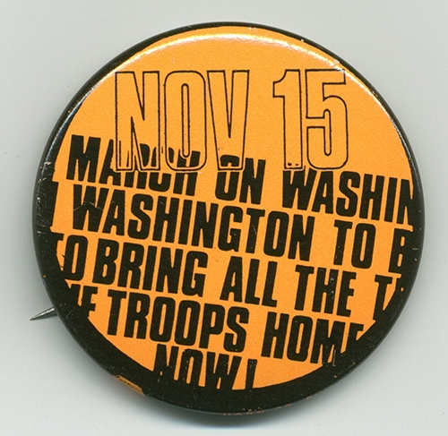 Button, Nov 15 [1969], March on Washington to bring all the troops home now!