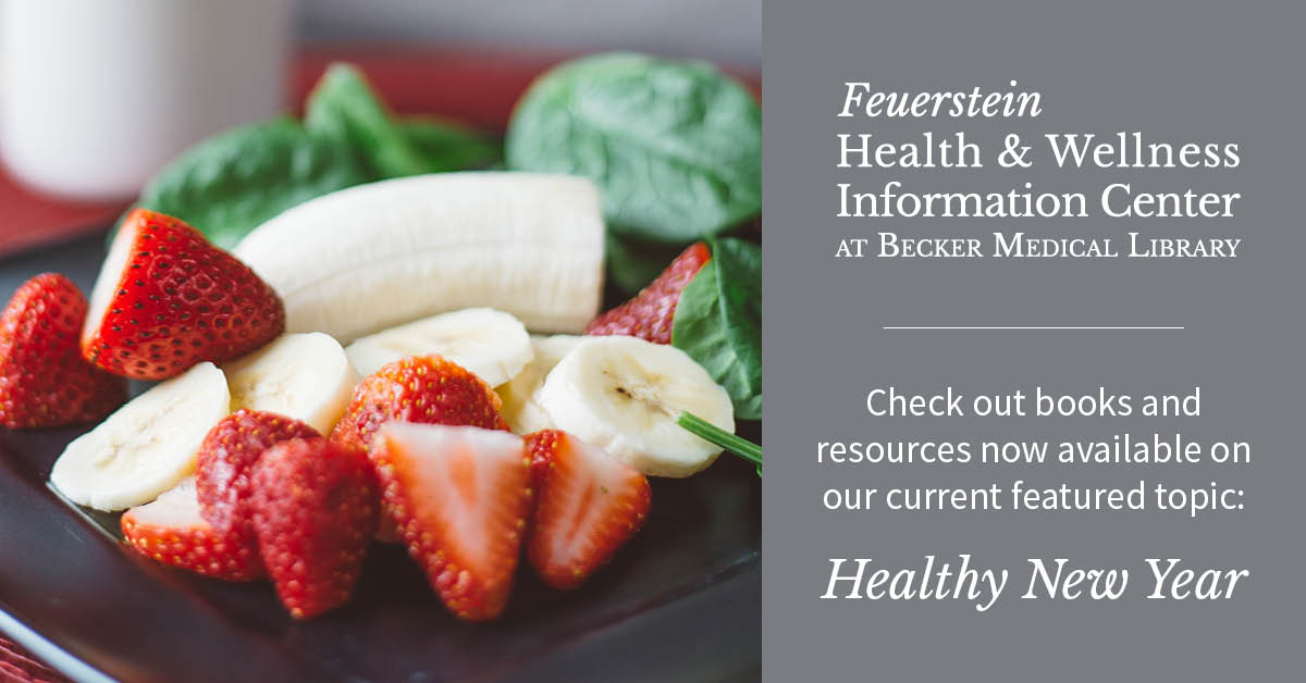 Feuerstein Health and Wellness Information Center's current featured topic is: Healthy New Year