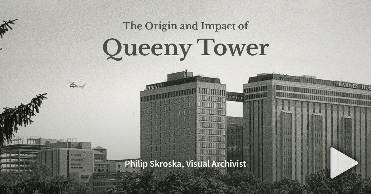 The Origin and Impact of Queeny Tower - Philip Skroska, Visual Archivist