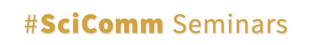 #SciComm Seminars