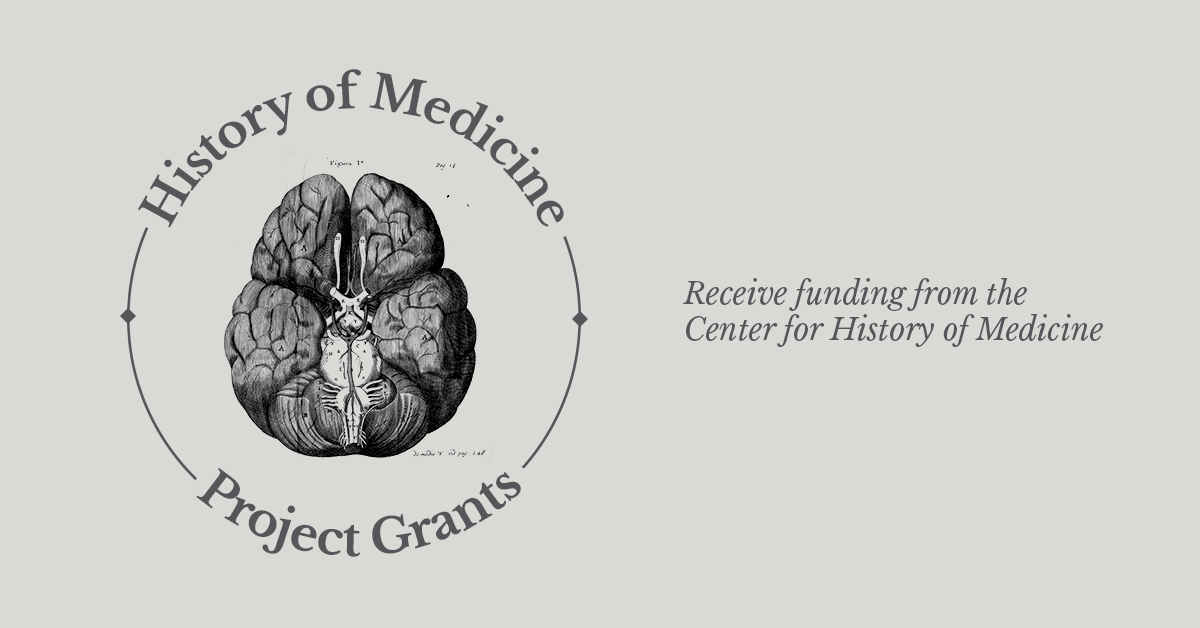 History of Medicine Project Grants - Receive funding from the Center for History of Medicine