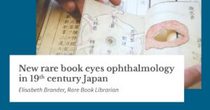 New rare book eyes ophthalmology in 19th century Japan - Elisabeth Brander, Rare Book Librarian