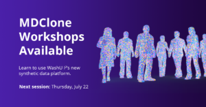 MDClone Workshops Available. Learn to use WashU I2's new data platform. Next session: Thursday, July 22