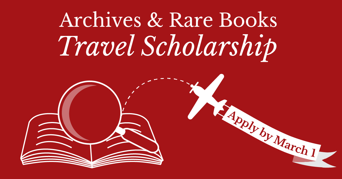 Archives and Rare Books Travel Scholarship: Apply by March 1